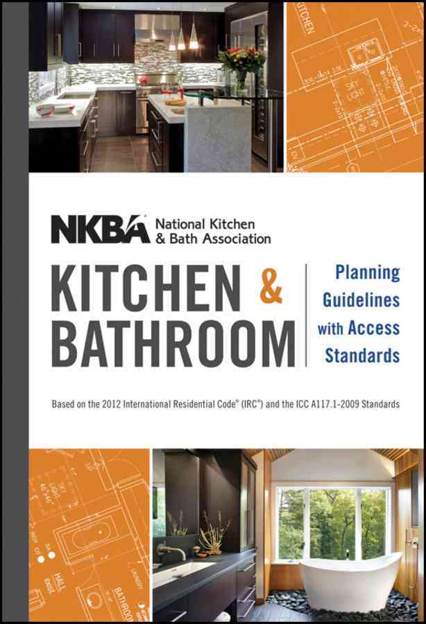 NKBA Kitchen & Bathroom Planning Guidelines with Access Standards (Spiral bound)