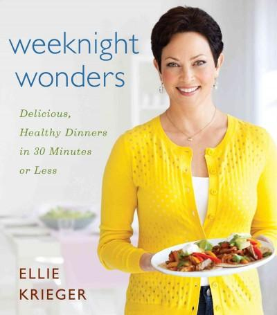 Weeknight Wonders: Delicious, Healthy Dinners in 30 Minutes or Less (Hardcover)