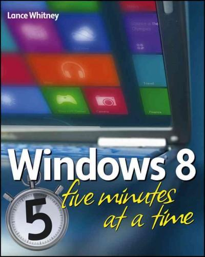 Windows 8 Five Minutes at a Time (Paperback)