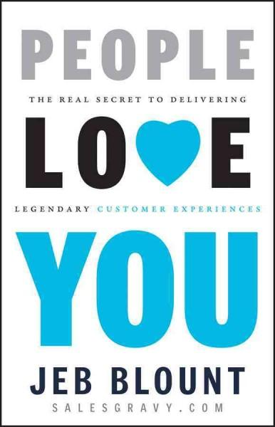 People Love You: The Real Secret to Delivering Legendary Customer Experiences (Hardcover)
