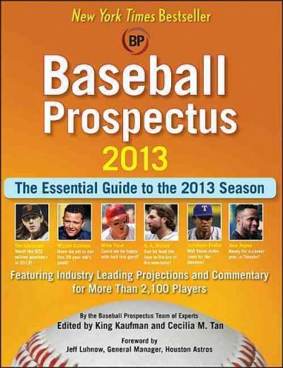 Baseball Prospectus 2013: The Essential Guide to the 2013 Season (Paperback)
