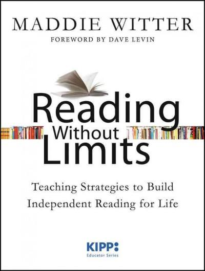 Reading Without Limits: Teaching Strategies to Build Independent Reading for Life (Paperback)