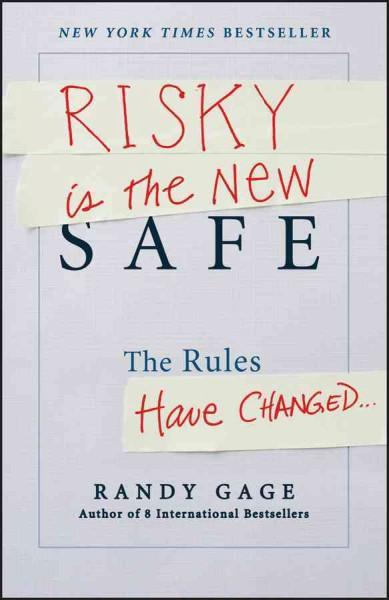 Risky Is the New Safe: The Rules Have Changed (Hardcover)