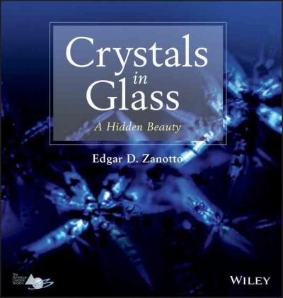 Crystals in Glass: A Hidden Beauty (Hardcover)