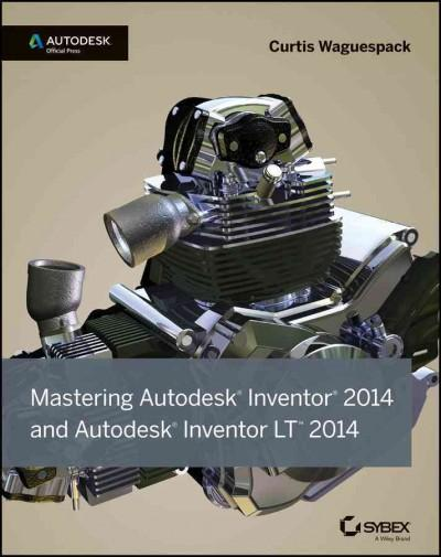 Mastering Autodesk Inventor 2014 and Autodesk Inventor LT 2014 (Paperback)
