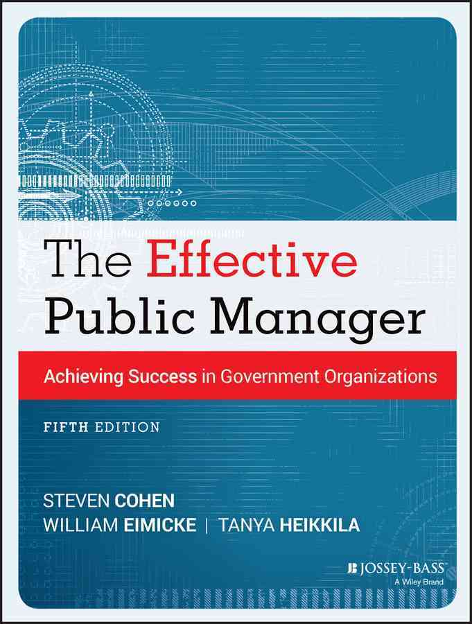 The Effective Public Manager: Achieving Success in Government Organizations (Paperback)