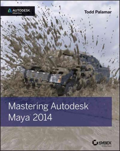 Mastering Autodesk Maya 2014 (Paperback)