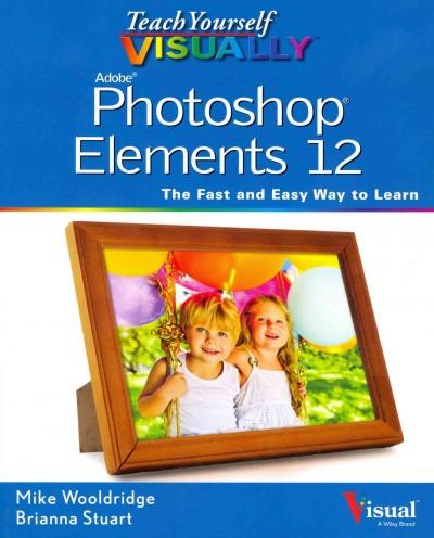 Teach Yourself Visually Photoshop Elements 12 (Paperback)
