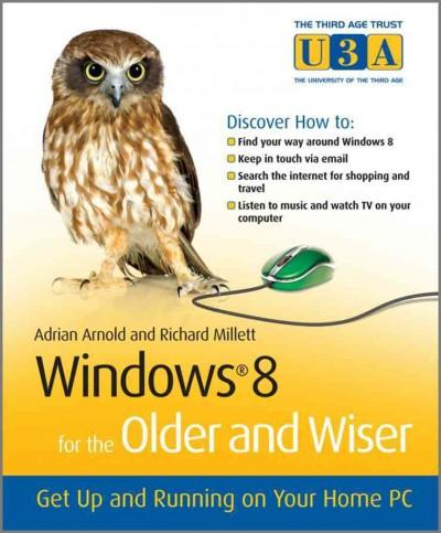 Windows 8 for the Older and Wiser: Get Up and Running on Your Computer (Paperback)