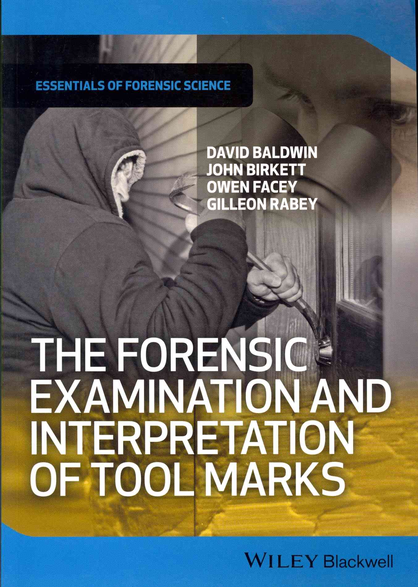 The Forensic Examination and Interpretation of Tool Marks (Paperback)