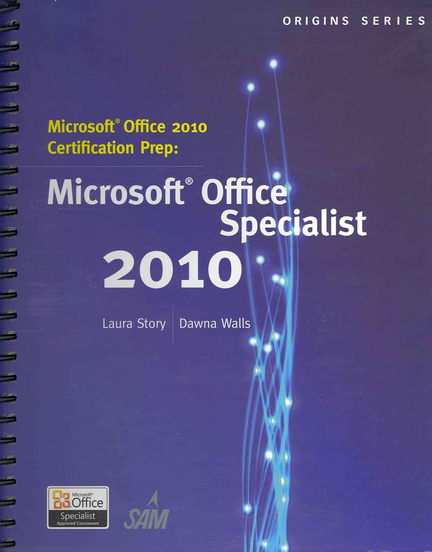 Microsoft Office 2010 Certification Prep: Microsoft Office Specialist 2010 (Spiral bound)