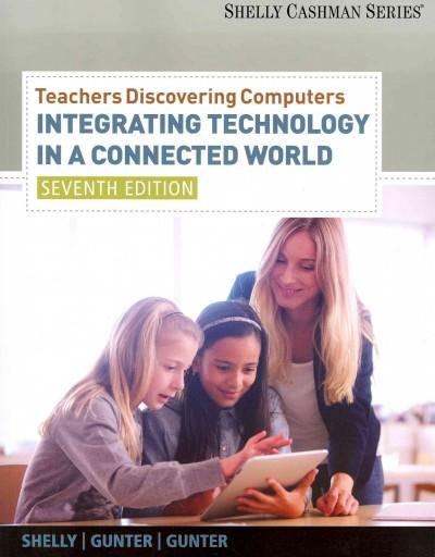 Teachers Discovering Computers: Integrating Technology in a Connected World (Paperback)
