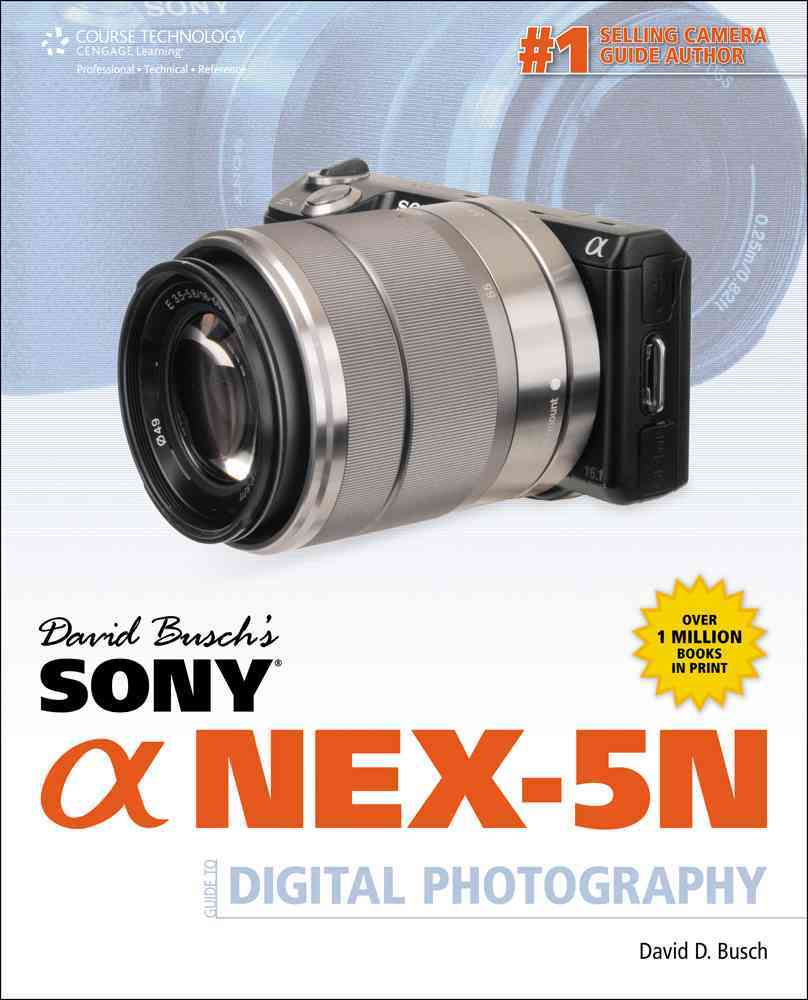 David Busch's Sony Alpha Nex-5n: Guide to Digital Photography (Paperback) - Thumbnail 0