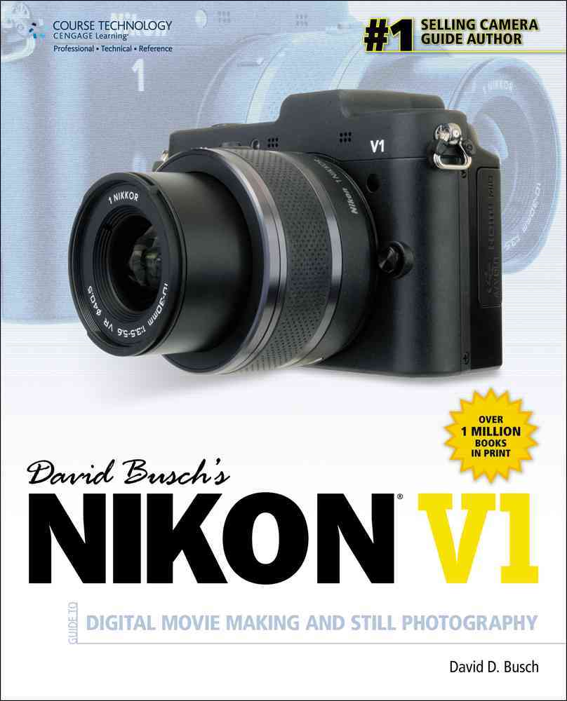 David Busch's Nikon V1: Guide to Digital Movie and Still Photography (Paperback)