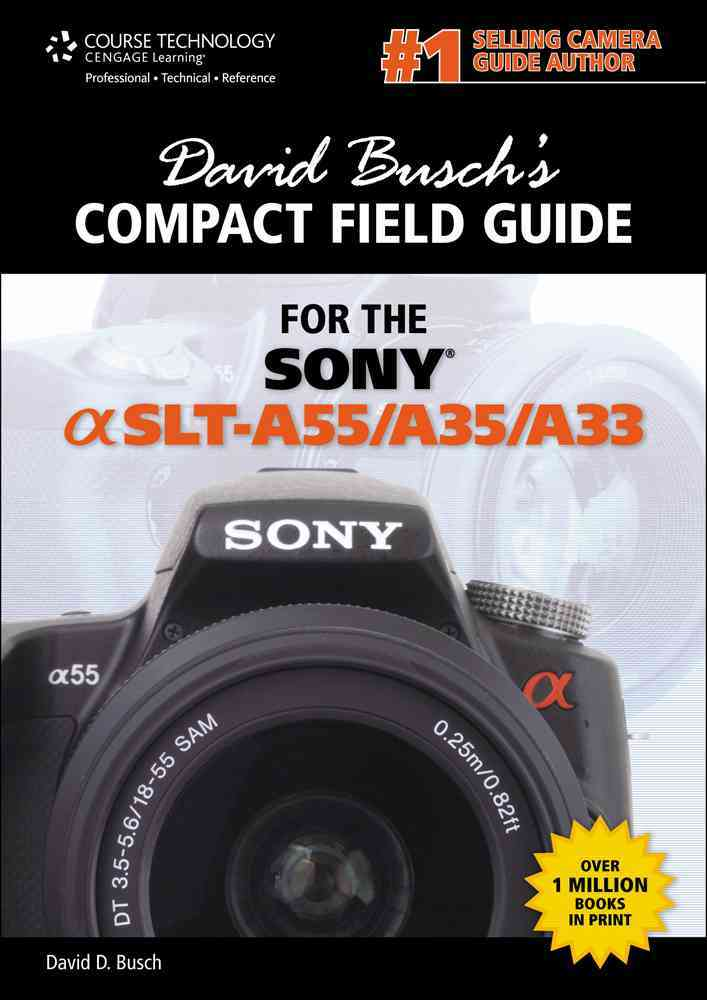 David Busch's Compact Field Guide for the Sony Alpha SLT-A55/A35/A33 (Spiral bound)