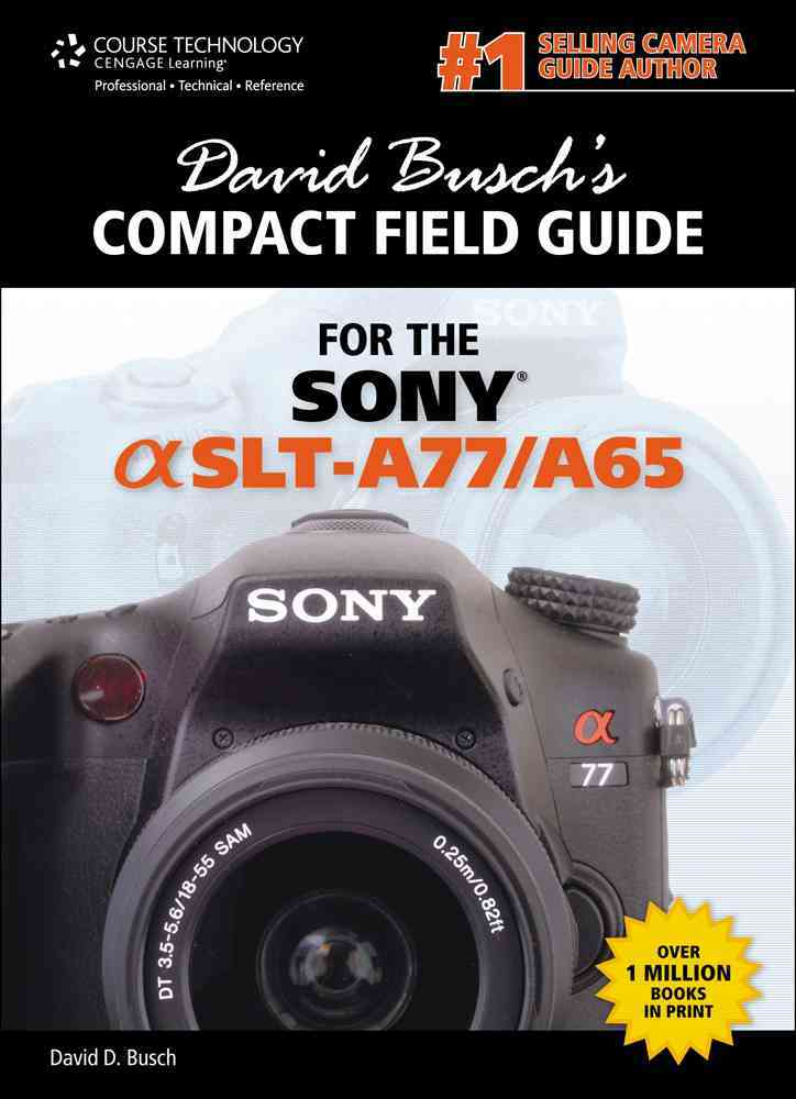 David Busch's Compact Field Guide for the Sony Alpha SLT-A77/A65 (Spiral bound)