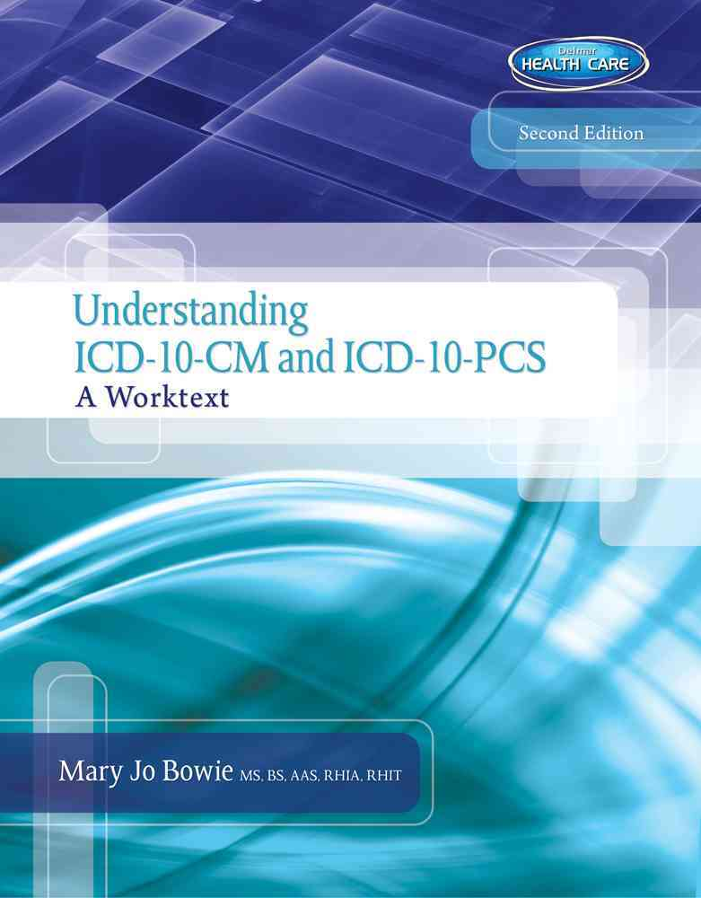 Understanding ICD-10-CM and ICD-10-PCS: A Worktext (Paperback)