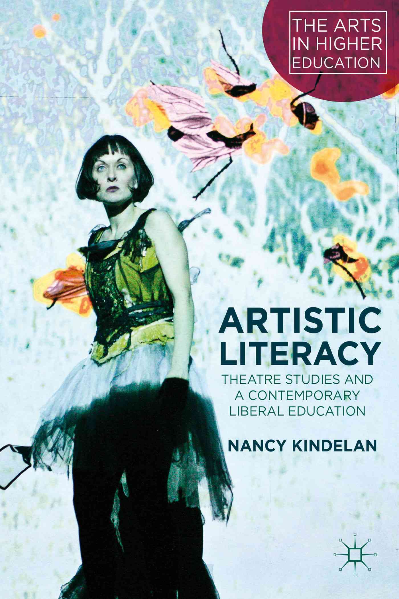Artistic Literacy: Theatre Studies and a Contemporary Liberal Education (Hardcover)