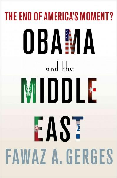 Obama and the Middle East: The End of America's Moment? (Paperback)