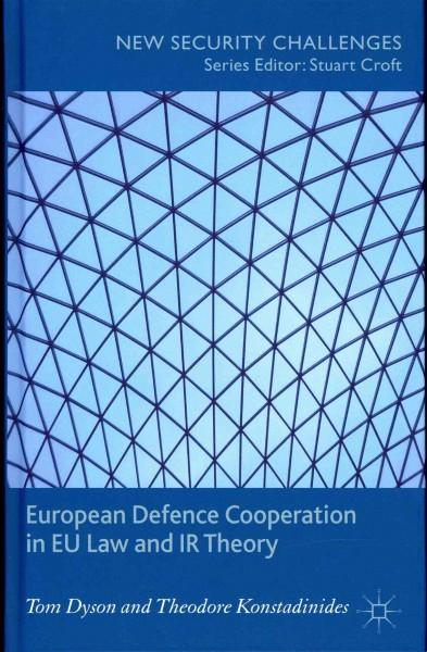 European Defence Cooperation in EU Law and IR Theory (Hardcover)