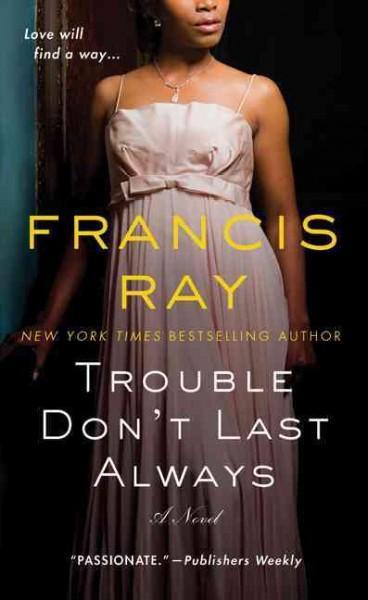 Trouble Don't Last Always (Paperback)