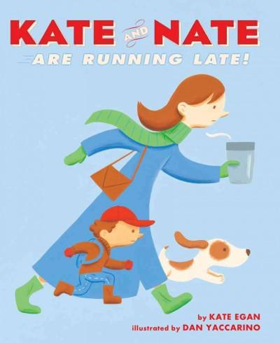 Kate and Nate Are Running Late! (Hardcover)