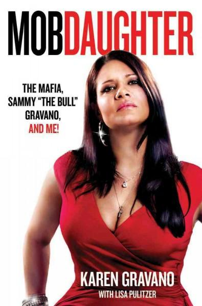 "Mob Daughter: The Mafia, Sammy ""The Bull"" Gravano, and Me! (Hardcover)"