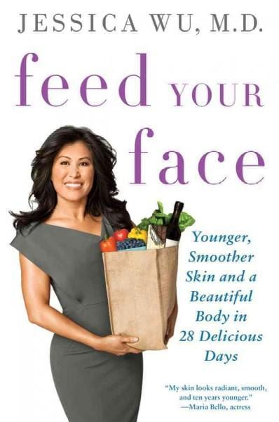 Feed Your Face: Younger, Smoother Skin and a Beautiful Body in 28 Delicious Days (Paperback)