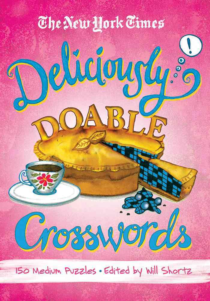 The New York Times Deliciously Doable Crosswords: 150 Medium Puzzles (Paperback)