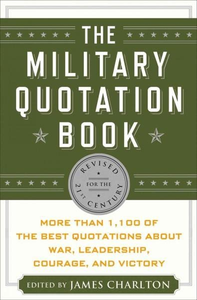 The Military Quotation Book, Revised for the 21st Century: More Than 1,100 of the Best Quotations About War, Lead... (Hardcover)