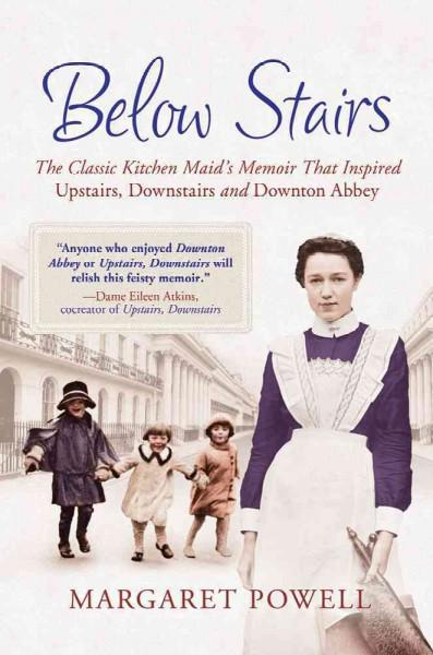 Below Stairs: The Classic Kitchen Maid's Memoir That Inspired Upstairs, Downstairs and Downton Abbey (Hardcover)