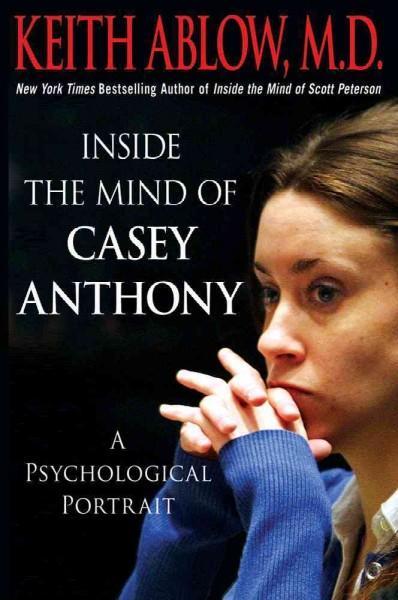 Inside the Mind of Casey Anthony: A Psychological Portrait (Hardcover)