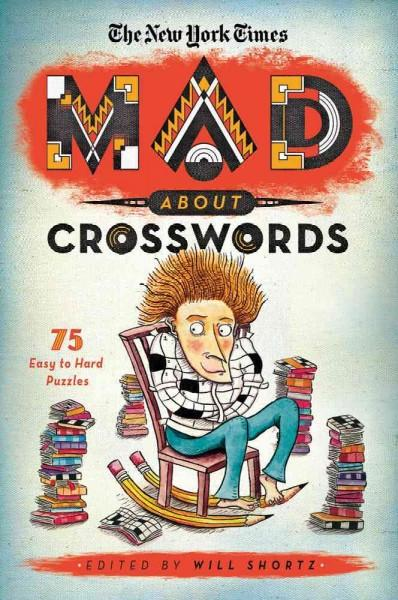 The New York Times Mad About Crosswords: 75 Easy-to-Challenging Crossword Puzzles (Paperback)