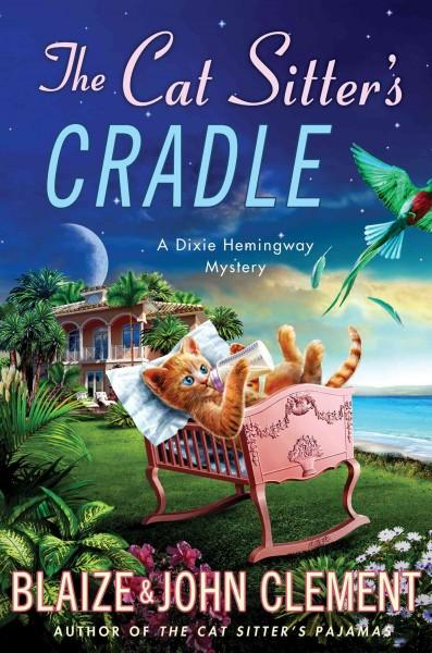The Cat Sitter's Cradle: A Dixie Hemingway Mystery (Hardcover)