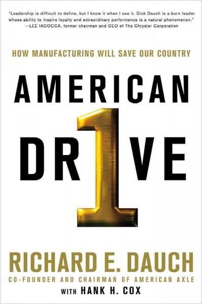 American Drive: How Manufacturing Will Save Our Country (Hardcover)