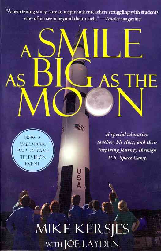 A Smile As Big As the Moon: A Special Education Teacher, His Class, and Their Inspiring Journey Through U.S. Spac... (Paperback)