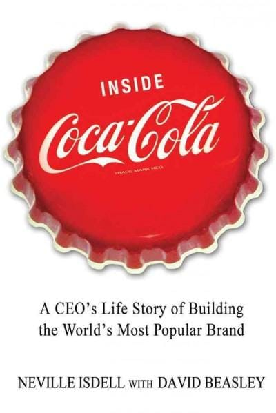 Inside Coca-Cola: A CEO's Life Story of Building the World's Most Popular Brand (Paperback)
