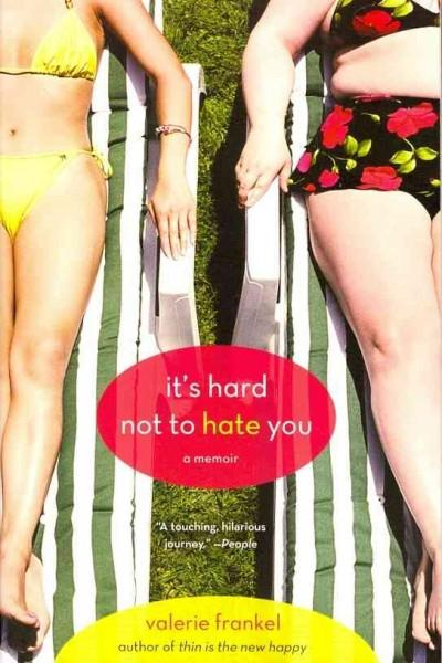 It's Hard Not to Hate You (Paperback)