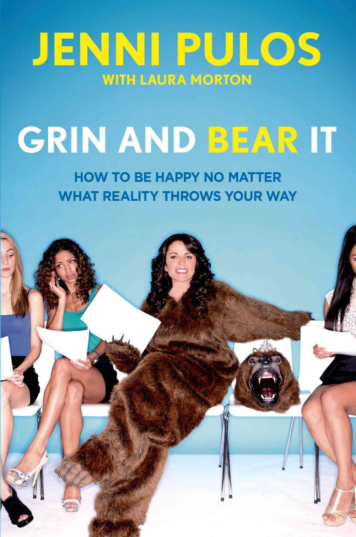 Grin and Bear It: How to Be Happy No Matter What Reality Throws Your Way (Hardcover)