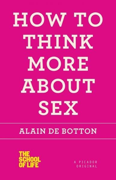 How to Think More About Sex (Paperback)