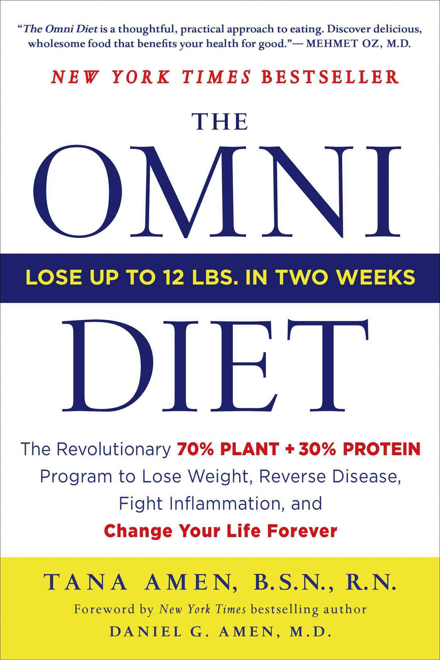 The Omni Diet: The Revolutionary 70% Plant + 30% Protein Program to Lose Weight, Reverse Disease, Fight Inflammat... (Paperback)