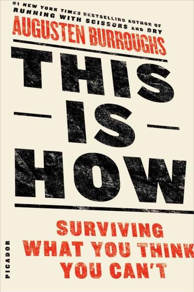 This Is How: Surviving What You Think You Can't (Paperback)