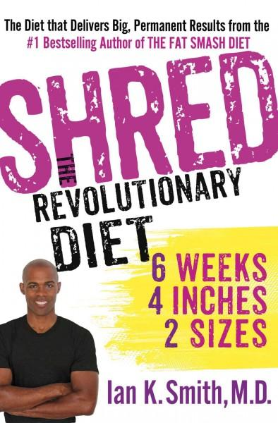Shred: The Revolutionary Diet: Six Weeks, Four Inches, Two Sizes (Hardcover) - Thumbnail 0