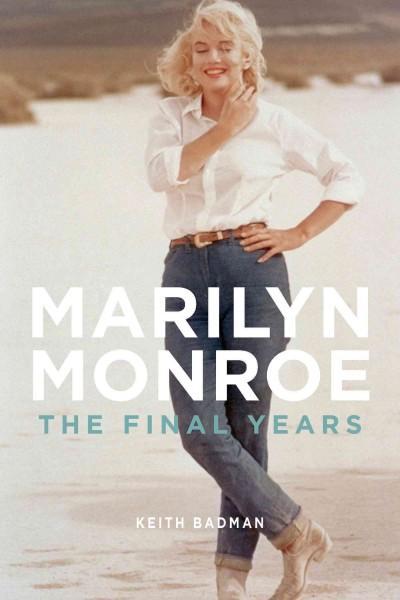 Marilyn Monroe: The Final Years (Paperback)