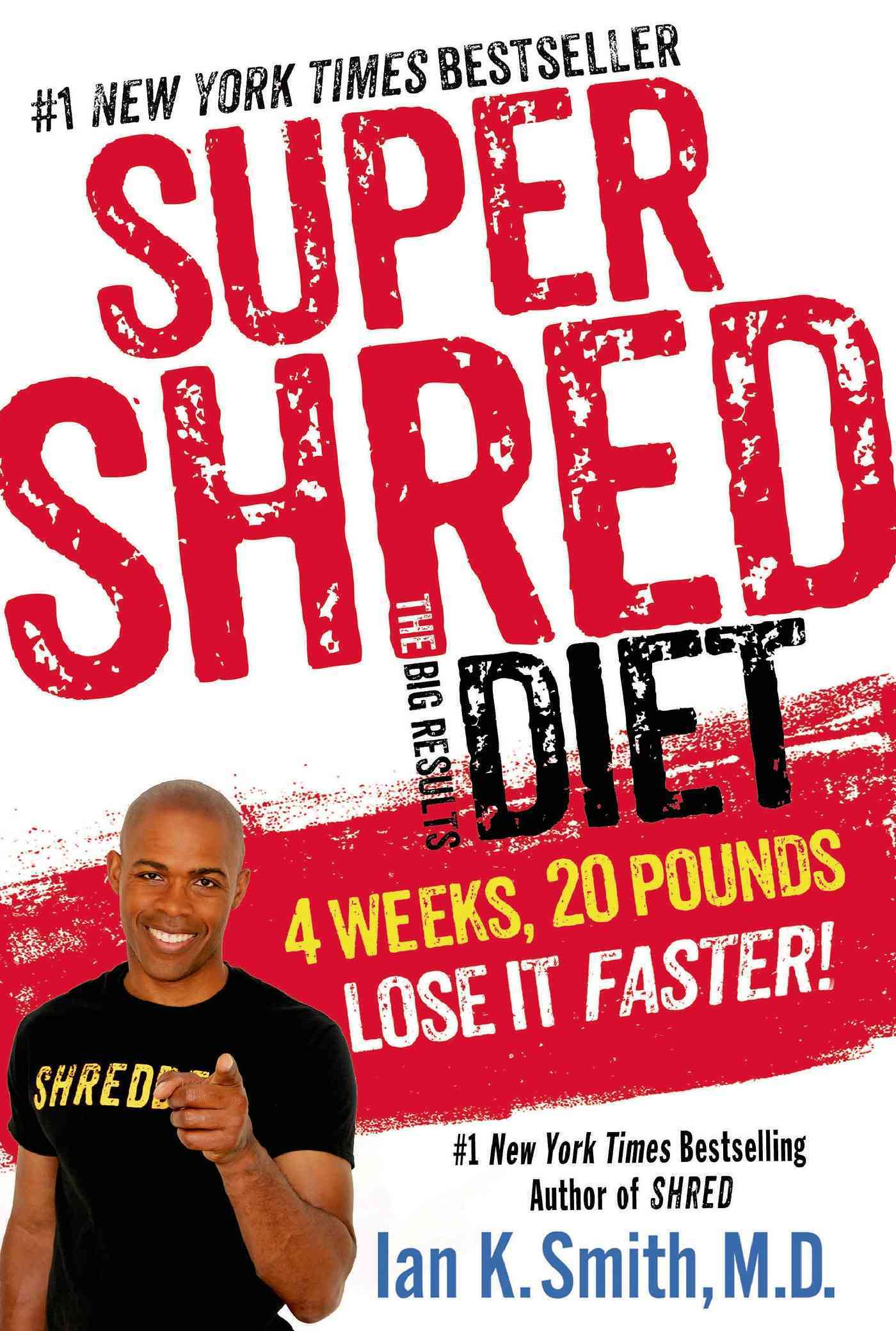 Super Shred: The Big Results Diet: 4 Weeks, 20 Pounds, Lose It Faster! (Hardcover)
