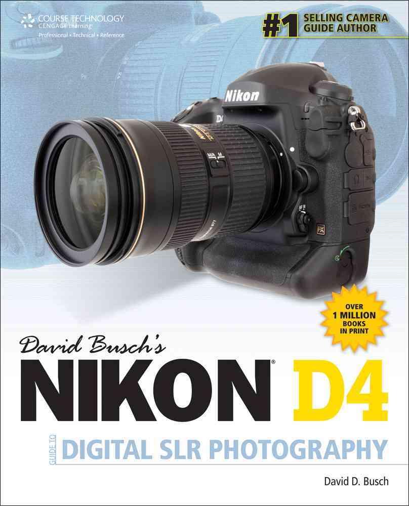David Busch's Nikon D4 Guide to Digital Slr Photography
