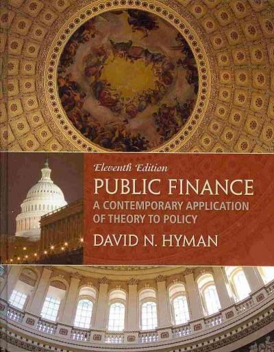 Public Finance: A Contemporary Application of Theory to Policy (Hardcover)