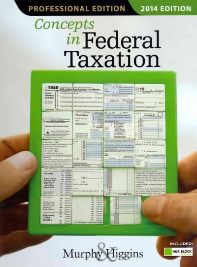 Concepts in Federal Taxation 2014 + H&R Block at Home Tax Premium & Business