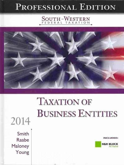 South-Western Federal Taxation, 2014: Taxation of Business Entities