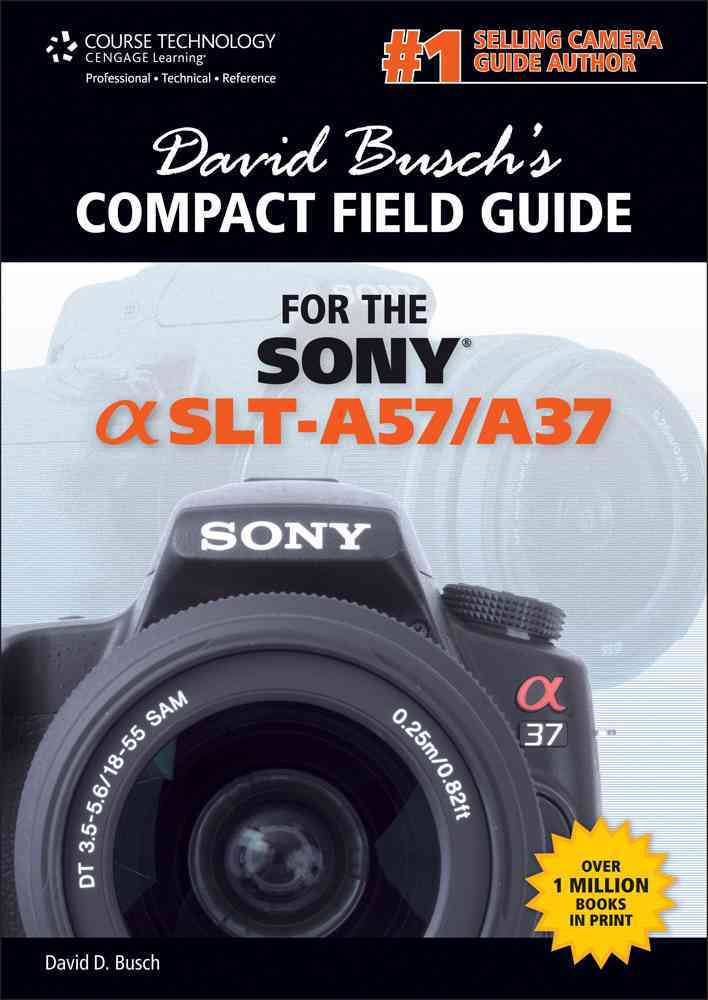 David Busch's Compact Field Guide for the Sony Alpha SLT-A57/A37 (Spiral bound)